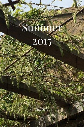 Summer 2015 | subtitle |