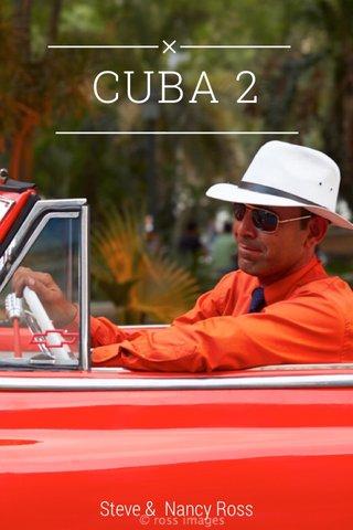 CUBA 2 Steve & Nancy Ross