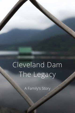Cleveland Dam The Legacy A Family's Story