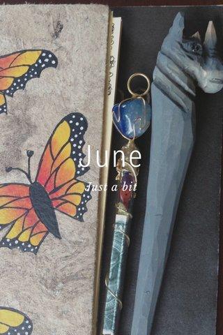 June Just a bit