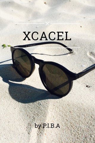 XCACEL by P.I.B.A