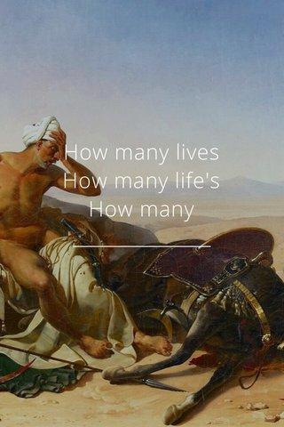 How many lives How many life's How many