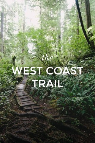 the WEST COAST TRAIL