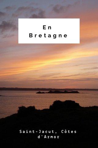 En Bretagne Saint-Jacut, Côtes d'Armor