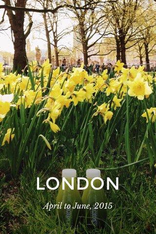 LONDON April to June, 2015