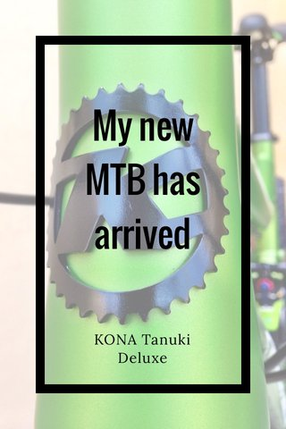 My new MTB has arrived KONA Tanuki Deluxe