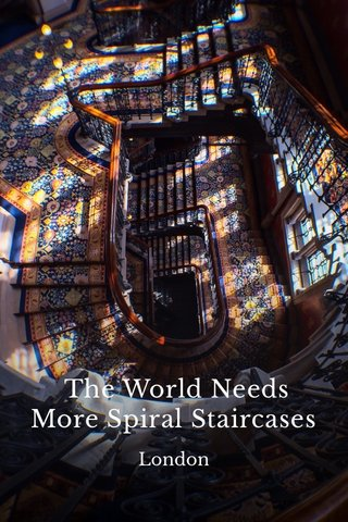 The World Needs More Spiral Staircases London