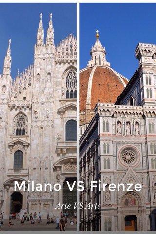Milano VS Firenze Arte VS Arte