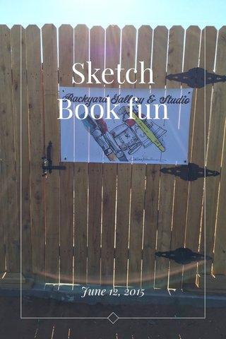 Sketch Book fun June 12, 2015