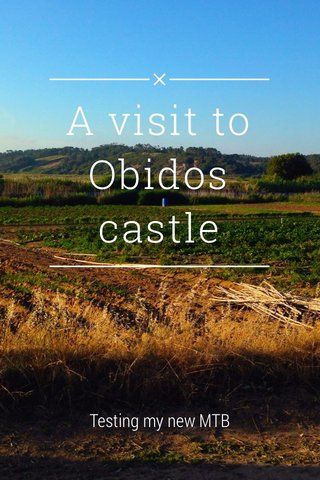 A visit to Obidos castle Testing my new MTB