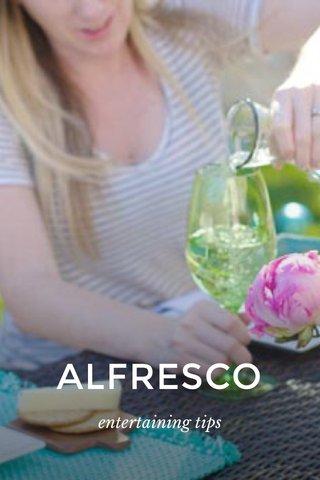 ALFRESCO entertaining tips