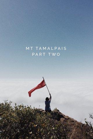 MT TAMALPAIS PART TWO