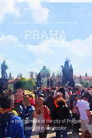 PRAHA -a brief glimpse of the city of Prague- -painted in watercolor-