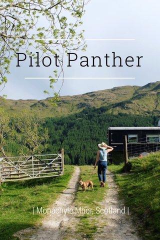 Pilot Panther   Monachyle Mhor, Scotland  