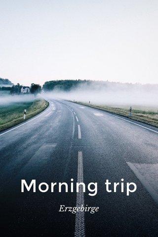Morning trip Erzgebirge