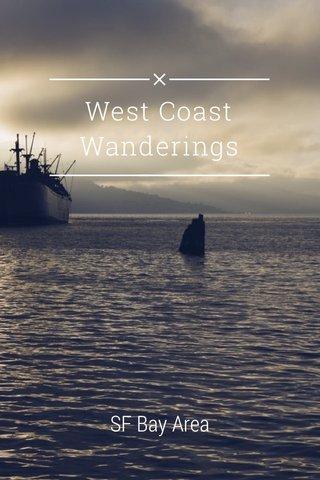 West Coast Wanderings SF Bay Area