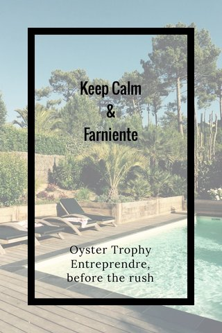 Keep Calm & Farniente Oyster Trophy Entreprendre, before the rush