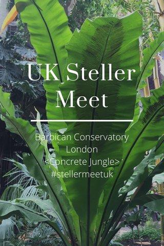 UK Steller Meet Barbican Conservatory London <Concrete Jungle> #stellermeetuk