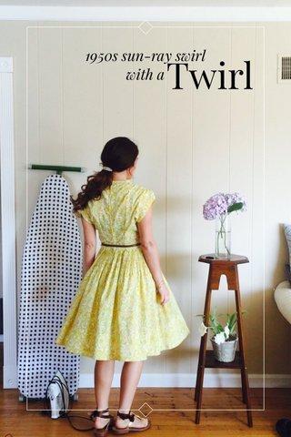 Twirl 1950s sun-ray swirl with a