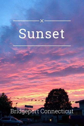 Sunset Bridgeport Connecticut