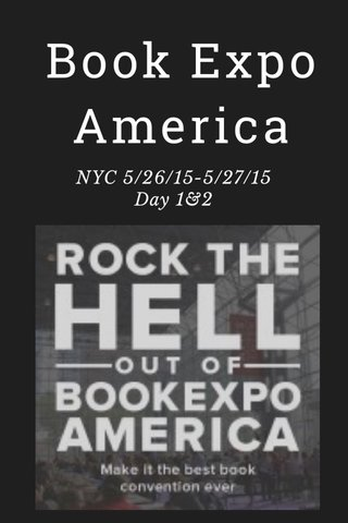 Book Expo America NYC 5/26/15-5/27/15 Day 1&2