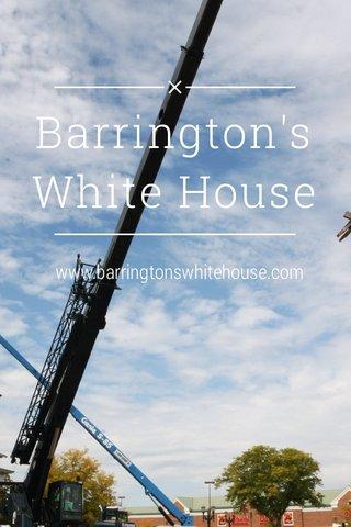 Barrington's White House www.barringtonswhitehouse.com
