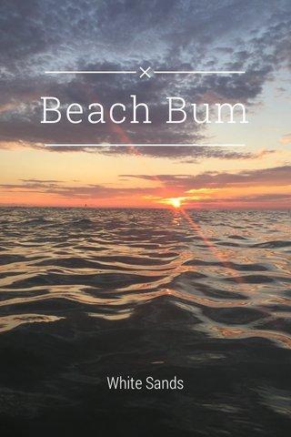 Beach Bum White Sands