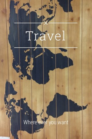 Travel Where ever you want