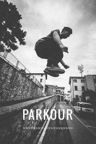 PARKOUR >>>>>>>>>>>>>>>>>>>>