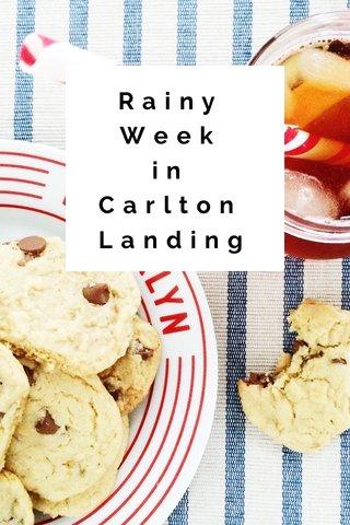 Rainy Week in Carlton Landing