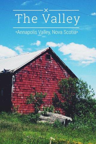 The Valley •Annapolis Valley, Nova Scotia•