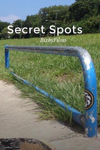 Secret Spots BixbyFilms