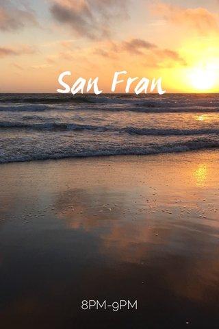 San Fran 8PM-9PM