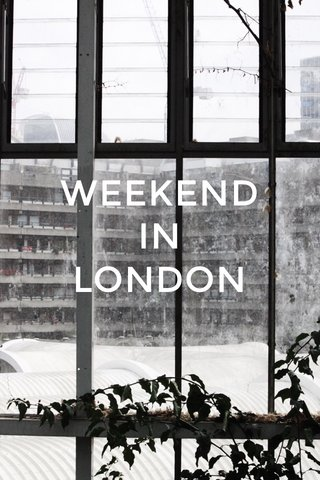 WEEKEND IN LONDON