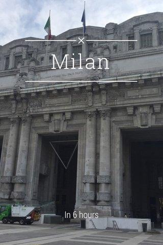 Milan In 6 hours