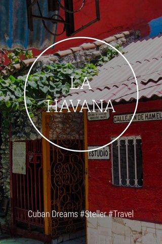 LA HAVANA Cuban Dreams #Steller #Travel