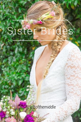 Sister Brides @leftofthemiddle