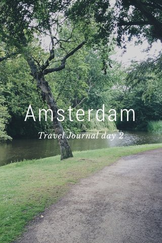 Amsterdam Travel Journal day 2