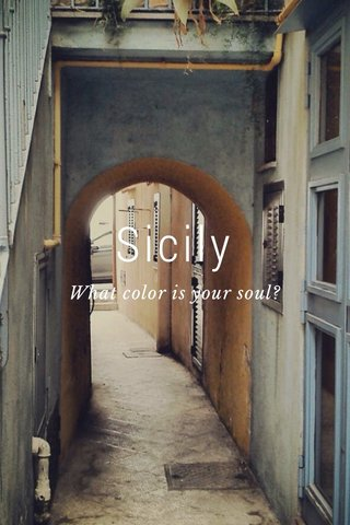 Sicily What color is your soul?