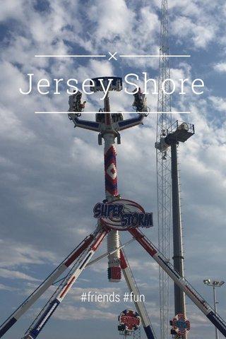 Jersey Shore #friends #fun