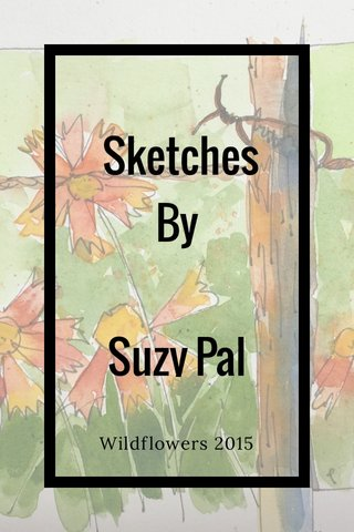 Sketches By Suzy Pal Wildflowers 2015