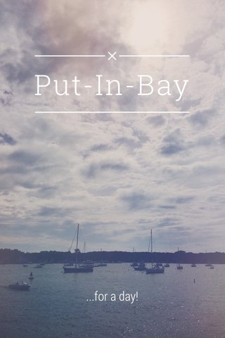 Put-In-Bay ...for a day!