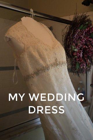 MY WEDDING DRESS