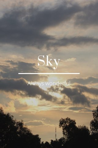 Sky Always wonderful