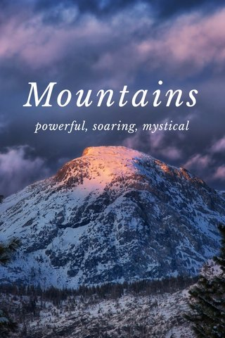 Mountains powerful, soaring, mystical