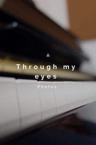 Through my eyes Photos