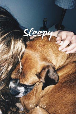 Sleepy 6/19/15