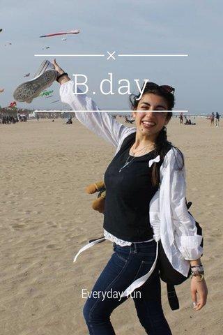 B.day Everyday fun