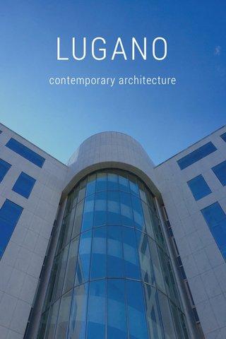 LUGANO contemporary architecture