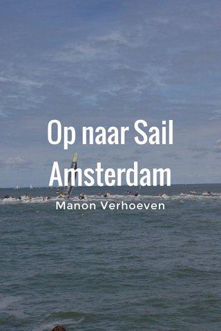 Op naar Sail Amsterdam Manon Verhoeven
